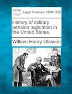 History of Military Pension Legislation in the United States.