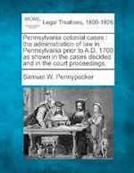 Pennsylvania Colonial Cases