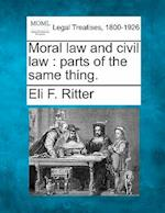 Moral Law and Civil Law af Eli F. Ritter