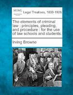 The Elements of Criminal Law af Irving Browne