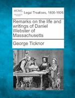 Remarks on the Life and Writings of Daniel Webster of Massachusetts af George Ticknor