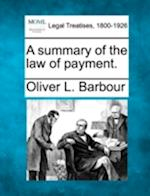 A Summary of the Law of Payment. af Oliver L. Barbour