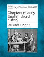 Chapters of Early English Church History.