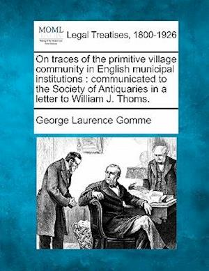On Traces of the Primitive Village Community in English Municipal Institutions