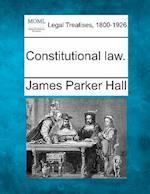 Constitutional Law. af James Parker Hall