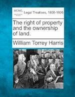 The Right of Property and the Ownership of Land. af William Torrey Harris