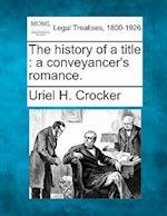 The History of a Title af Uriel H. Crocker