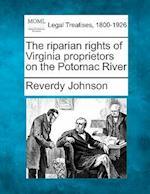 The Riparian Rights of Virginia Proprietors on the Potomac River