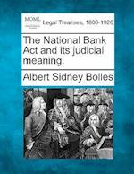 The National Bank ACT and Its Judicial Meaning.
