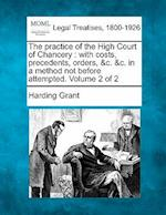 The Practice of the High Court of Chancery af Harding Grant