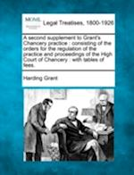 A Second Supplement to Grant's Chancery Practice