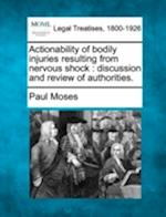 Actionability of Bodily Injuries Resulting from Nervous Shock af Paul Moses