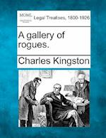 A Gallery of Rogues. af Charles Kingston