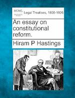 An Essay on Constitutional Reform.