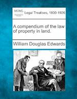 A Compendium of the Law of Property in Land.