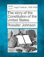The Story of the Constitution of the United States.