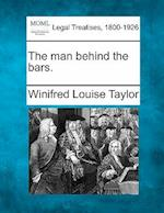 The Man Behind the Bars. af Winifred Louise Taylor