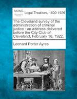 The Cleveland Survey of the Administration of Criminal Justice