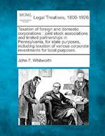 Taxation of Foreign and Domestic Corporations af John F. Whitworth