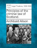 Principles of the Criminal Law of Scotland.