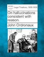 On Hallucinations Consistent with Reason.