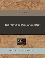 The Vertue of [The] Masse (1520)
