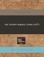 Hic Incipit Paruus Catho (1477) af Benedict Burgh