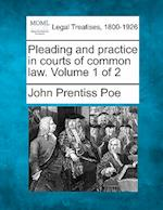 Pleading and Practice in Courts of Common Law. Volume 1 of 2 af John Prentiss Poe