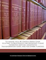 To Amend Title 49, United States Code, Relating to Procedures for Resolving Claims Involving Unfiled, Negotiated Transportation Rates, and for Other P