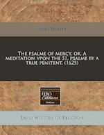 The Psalme of Mercy, Or, a Meditation Vpon the 51. Psalme by a True Penitent. (1625) af John Bennet