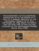 The Sufficiency of the Scripture-Revelation as to the Proof of It