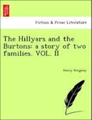 The Hillyars and the Burtons: a story of two families. VOL. II