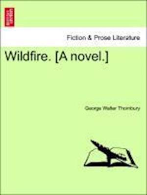 Wildfire. [A novel.] Vol. III.