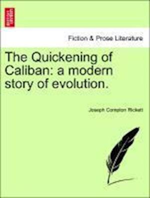 The Quickening of Caliban: a modern story of evolution.