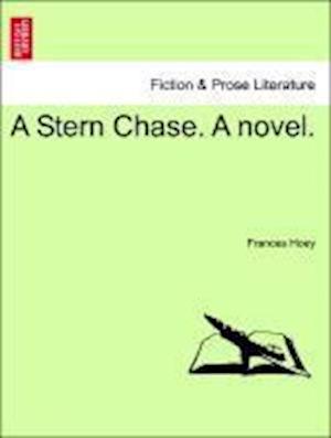 A Stern Chase. A novel.