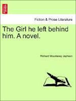 The Girl he left behind him. A novel. af Richard Mounteney Jephson
