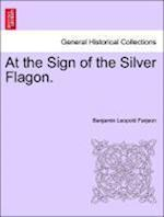 At the Sign of the Silver Flagon. af B. L. Farjeon, Benjamin Leopold Farjeon