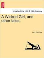 A Wicked Girl, and Other Tales.