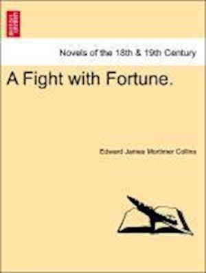 A Fight with Fortune.