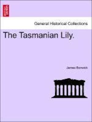 The Tasmanian Lily.