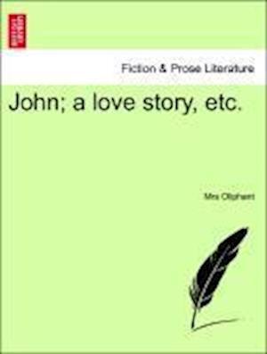 John; A Love Story, Etc.