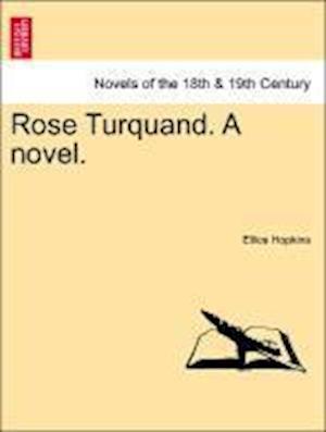 Rose Turquand. a Novel.