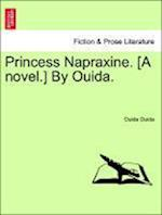 Princess Napraxine. [A Novel.] by Ouida. Vol. III af Ouida Ouida