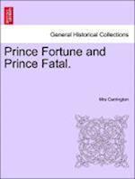 Prince Fortune and Prince Fatal. af Mrs Carrington