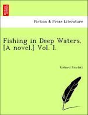 Fishing in Deep Waters. [A novel.] Vol. I.