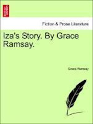 Iza's Story. By Grace Ramsay.VOL.II