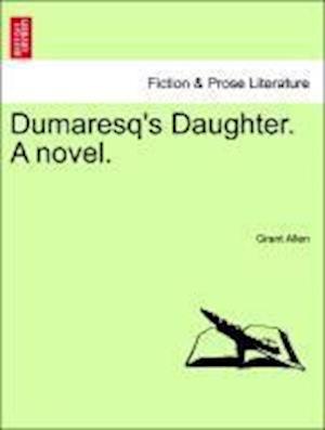 Dumaresq's Daughter. A novel.