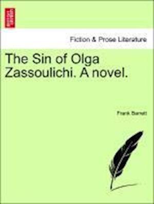 The Sin of Olga Zassoulichi. A novel.