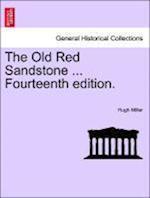The Old Red Sandstone ... Fourteenth Edition. af Hugh Miller
