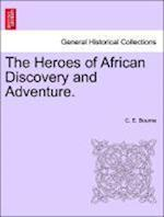 The Heroes of African Discovery and Adventure. af C. E. Bourne